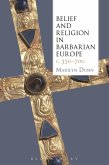 Belief and Religion in Barbarian Europe c. 350-700 (eBook, PDF)