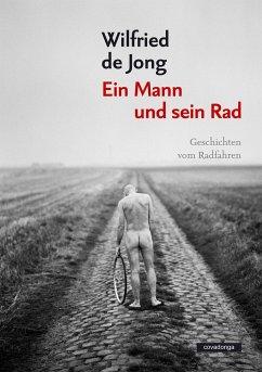 Ein Mann und sein Rad - Jong, Wilfried de