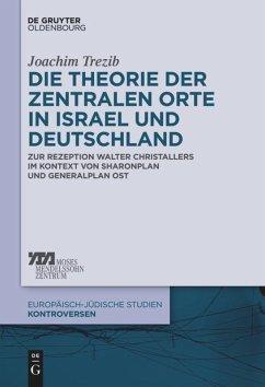 Die Theorie der zentralen Orte in Israel und Deutschland - Trezib, Joachim Nicolas