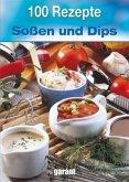 100 Rezepte Saucen und Dips