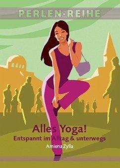 Alles Yoga! - Zylla, Amiena