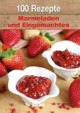100 Rezepte Marmeladen und Eingemachtes