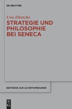 Strategie und Philosophie bei Seneca - Dietsche, Uwe