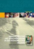 Medienkompetenz und Sprachförderung in der frühkindlichen Bildung (eBook, PDF)