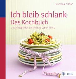 Ich bleib schlank. Das Kochbuch (eBook, PDF)