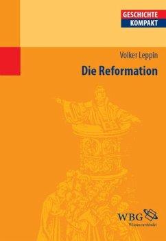 Die Reformation (eBook, ePUB) - Delgado, Mariano; Leppin, Volker; Demel, Walter