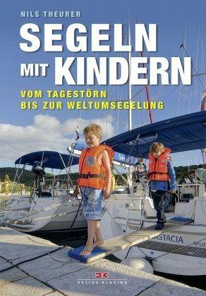Segeln mit Kindern - Theurer, Nils