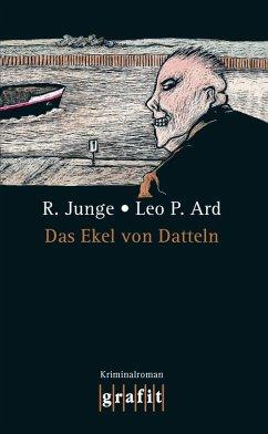 Das Ekel von Datteln (eBook, ePUB) - Junge, Reinhard; Ard, Leo P.