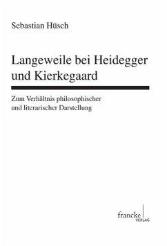 Langeweile bei Heidegger und Kierkegaard