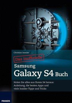 Das inoffizielle Samsung Galaxy S4 Buch (eBook, ePUB) - Immler, Christian