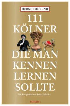 111 Kölner, die man kennenlernen sollte - Imgrund, Bernd