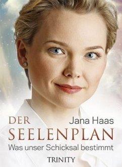 Der Seelenplan - Haas, Jana