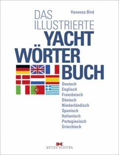 Das illustrierte Yachtwörterbuch - Bird, Vanessa