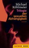 Trilogie der sexuellen Abhängigkeit (eBook, ePUB)