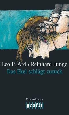 Das Ekel schlägt zurück (eBook, ePUB) - Ard, Leo P.; Junge, Reinhard