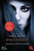 Dunkle Ewigkeit / Tagebuch eines Vampirs Bd.11