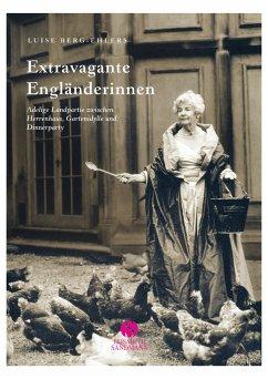 Extravagante Engländerinnen - Berg-Ehlers, Luise