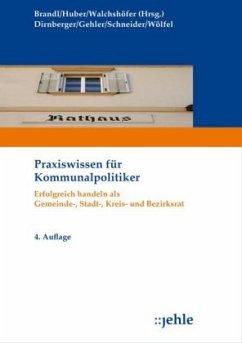 Praxiswissen für Kommunalpolitiker - Dirnberger, Franz; Schneider, Emil; Wölfel, Roland; Gehler, Andrea