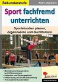 Sport fachfremd unterrichten / Sekundarstufe (eBook, PDF)