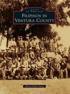 Filipinos in Ventura County (eBook, ePUB) - Tayag, Elnora Kelly