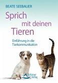 Sprich mit deinen Tieren (eBook, ePUB)