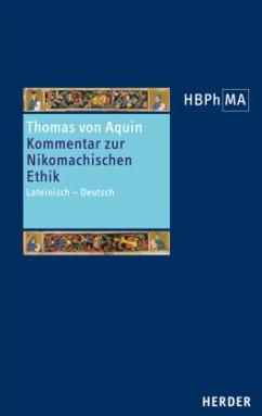 Kommentar zur Nikomachischen Ethik\Sententia Libri Ethicorum / Herders Bibliothek der Philosophie des Mittelalters (HBPhMA) - Thomas von Aquin