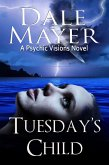 Tuesday's Child (Psychic Visions, #1) (eBook, ePUB)