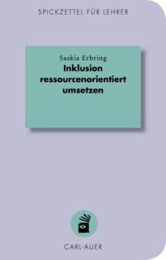 Inklusion ressourcenorientiert umsetzen - Erbring, Saskia