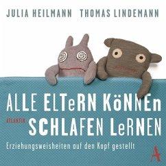 Alle Eltern können schlafen lernen, 5 Audio-CDs - Heilmann, Julia; Lindemann, Thomas