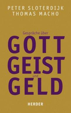 Gespräche über Gott, Geist und Geld - Sloterdijk, Peter; Macho, Thomas