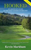 Hooked: An Amateur's Guide to the Golf Courses of Ireland (eBook, ePUB)