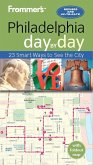 Frommer's Philadelphia day by day (eBook, ePUB)