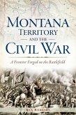 Montana Territory and the Civil War (eBook, ePUB)