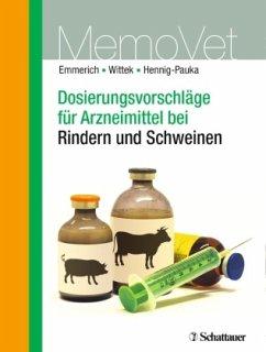 Dosierungsvorschläge für Arzneimittel bei Rindern und Schweinen - Emmerich, Ilka U.;Wittek, Thomas;Hennig-Pauka, Isabel