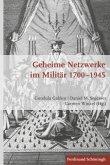 Geheime Netzwerke im Militär 1700 - 1945
