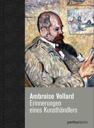 Erinnerungen eines Kunsthändlers - Vollard, Ambroise