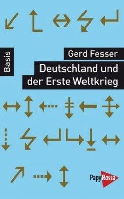 Deutschland und der Erste Weltkrieg - Fesser, Gerd