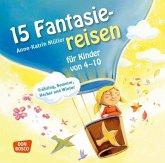15 Fantasiereisen für Kinder von 4-10, Audio-CD