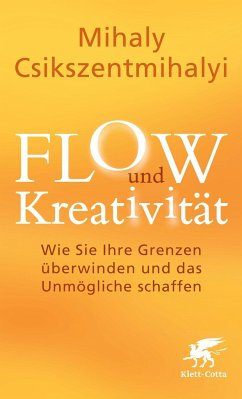 FLOW und Kreativität - Csikszentmihalyi, Mihaly