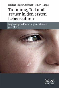 Trennung, Tod und Trauer in den ersten Lebensjahren