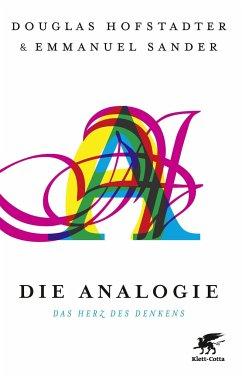 Die Analogie - Hofstadter, Douglas R.; Sander, Emmanuel