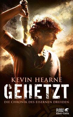 Gehetzt / Die Chronik des Eisernen Druiden Bd.1 - Hearne, Kevin
