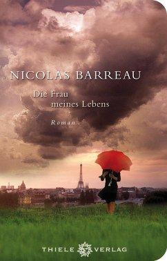 Die Frau meines Lebens - Barreau, Nicolas