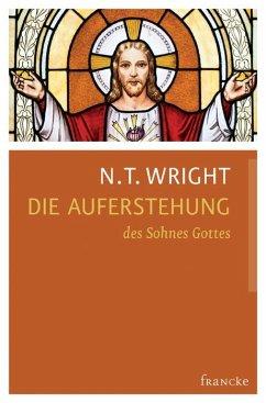 Die Auferstehung des Sohnes Gottes - Wright, Nicholas Th.