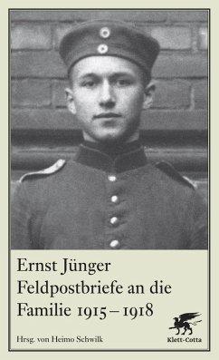 Feldpostbriefe an die Familie 1915-1918 - Jünger, Ernst