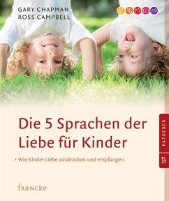 Die 5 Sprachen der Liebe für Kinder - Chapman, Gary; Campbell, Ross