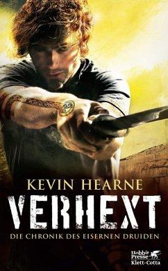 Verhext / Die Chronik des Eisernen Druiden Bd.2 - Hearne, Kevin