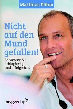 Nicht auf den Mund gefallen - Pöhm, Matthias