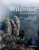 Die letzten Wildnisse Deutschlands