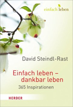 Einfach leben - dankbar leben - Steindl-Rast, David